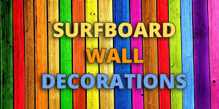 100 Surfboard Wall Decoration Ideas Art Decals Decor And Signs