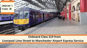 Onboard Class 319 from Liverpool Lime Street to Manchester Airport ...