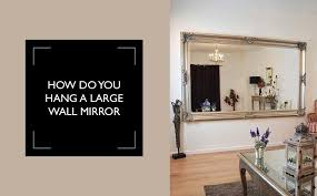 how do you hang a large wall mirror