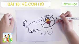 BÀI 18 VẼ CON HỔ  Bé tập vẽ con vật - YouTube