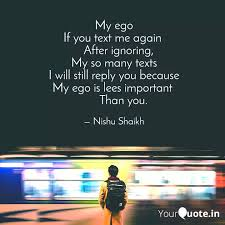 my ego if you text me aga quotes writings by nishu shaikh