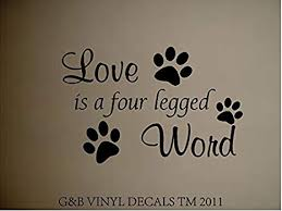 Love Is A Four Legged Word Vinyl Wall Decal Home Decor Wall Lettering Words Wall Decor Stickers Amazon Com