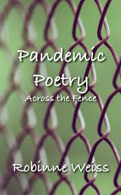 Pandemic Poetry Across The Fence Robinne Weiss