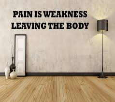 Pain Is Weakness Leaving The Body Wall Decal Workout Decal Etsy