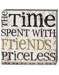 priceless time spent friends quote saying friendship wood art