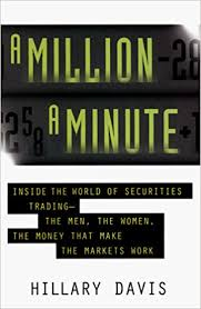 A Million a Minute: Inside World of Securities Trading -- The Men ...