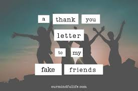a thank you letter to my fake friends our mindful life