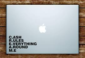 Amazon Com Boop Decals Cash Rules Everything Around Me Cream Laptop Apple Macbook Quote Wall Decal Sticker Art Vinyl Quote Rap Hip Hop Music Lyrics Wu Tang Clan Home Kitchen