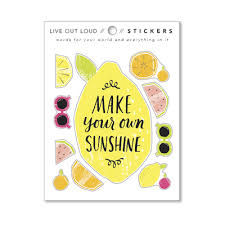 Live Out Loud Sticker By Compendium Make Your Own Sunshine 1 Vinyl Sticker Sheet W 10 Stickers The Iu Bloomington Bookstore Memorial Union