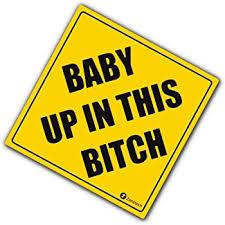 Amazon Com Zone Tech Baby Up In This Bitch Vehicle Safety Sticker Premium Quality Convenient Reflective Baby Up On This Bitch Vehicle Safety Funny Sign Sticker Automotive