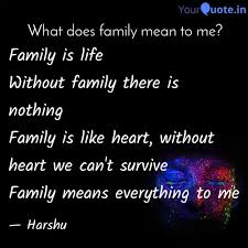 family is life out fa quotes writings by harshita
