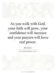 as you walk god your faith will grow your confidence will