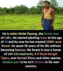Jadav Payeng: the Forest Man of India - Amazing Fact