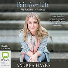 Amazon.com: Pain-Free Life: My Journey to Wellness (Audible Audio Edition): Andrea  Hayes, Andrea Hayes, Bolinda Publishing Pty Ltd: Audible Audiobooks