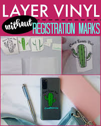 How To Layer Vinyl Decals Without Registration Marks Video Silhouette School
