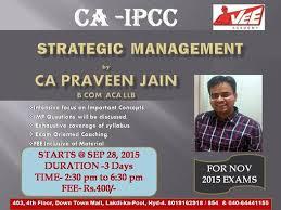 Praveen Jain: Schedule for Strategic Management (SM) classes - CA-IPC - at  Hyderabad