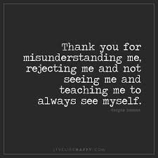 thank you for misunderstanding me live life happy