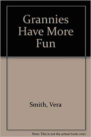 Grannies Have More Fun: Smith, Vera: 9780813818184: Amazon.com: Books