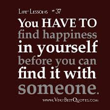 find happiness in yourself before you can it someone