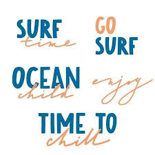 hand drawn inspirational quotes surf time ocean child enjoy