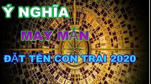 TOP 30 TÊN cho CON TRAI năm 2020 CỰC Ý NGHĨA , may mắn hợp PHONG ...