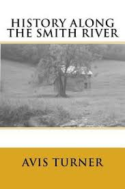 History Along the Smith River by Avis Turner