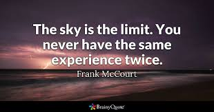 frank mccourt the sky is the limit you never have the
