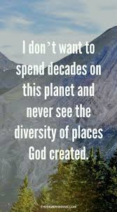 travel quote god created the heavens and the earth and the