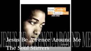 Sam Cooke Jesus Be A Fence Around Me Lyrics