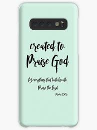 created to praise god quote kjv bible verse case skin for