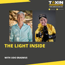 The Light Inside with Udo Erasmus - The Toxin Terminator | Acast