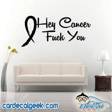 Hey Cancer Fuck You Ribbon Car Decal Sticker