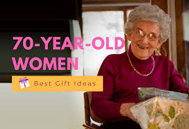 birthday gifts for a 70 year old woman