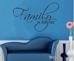 Family Is Forever Wall Vinyl Stickers Quote Removable Letters And Words Saying Wall Decal For Living Room Bedroom Decoration Decal Wall Art Decal Wall Decor From Qiansuning88 13 79 Dhgate Com