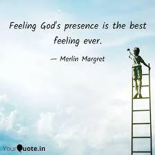feeling god s presence is quotes writings by merlin margret