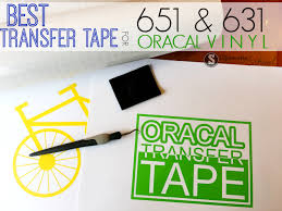 Best Transfer Tape For Oracal Vinyl 651 And 631 Review And Tips Silhouette School