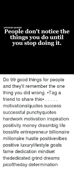 quotes people don t notice the things you do until you stop doing