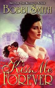 Kiss Me Forever by Bobbi Smith - FictionDB