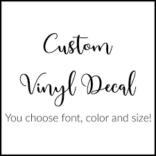 Custom Vinyl Decal Create Your Own Vinyl Decal Personalized Decal Name Decal Custom Vinyl Vinyl Decals Text Mama