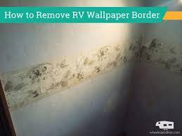 removing rv wallpaper border wheeled
