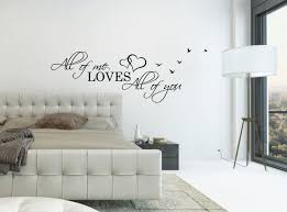 Above Bed Wall Decal Quote All Of Me Loves All Of You L Over Bed Sticker Bedroom Wall Decor Hearts Birds Bedroom Wall Decal Love Quote Wall Decor