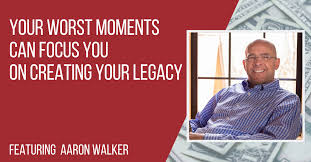 Ep145: Aaron Walker – Your Worst Moments Can Focus You on Creating ...