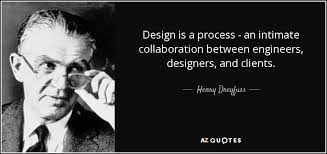 henry dreyfuss quote design is a process an intimate