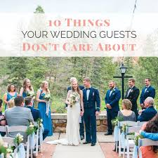 things your wedding guests don t care about wedding shoppe