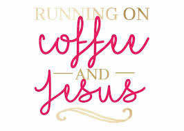 running on coffee and jesus svg file coffee coffee and