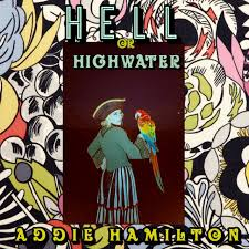 Hell or Highwater - Single by Addie Hamilton | Spotify