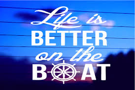 Life Is Better On The Boat Car Decal Sticker