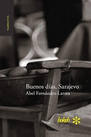 Amazon.it: Buenos días, Sarajevo - Fernández-Larrea, Abel - Libri in altre  lingue