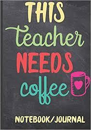 this teacher needs coffee notebook journal teacher appreciation
