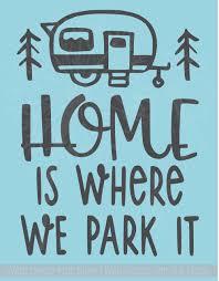 Home Is Where We Park It Camper Vinyl Art Decals Wall Sticker Rv Decor